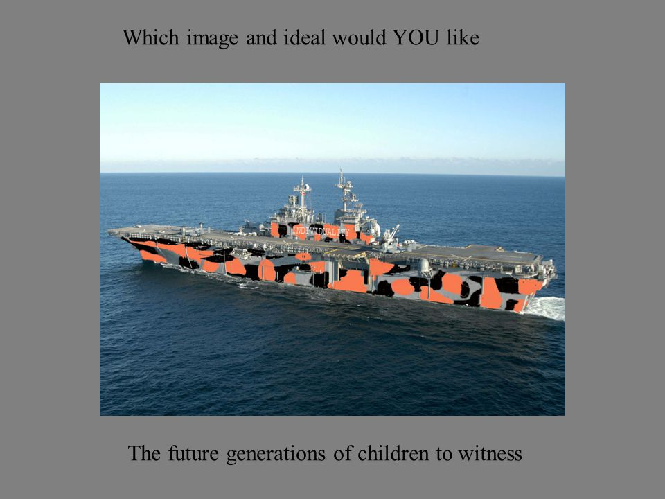 Which image and ideal would YOU like The future generations of children to witness