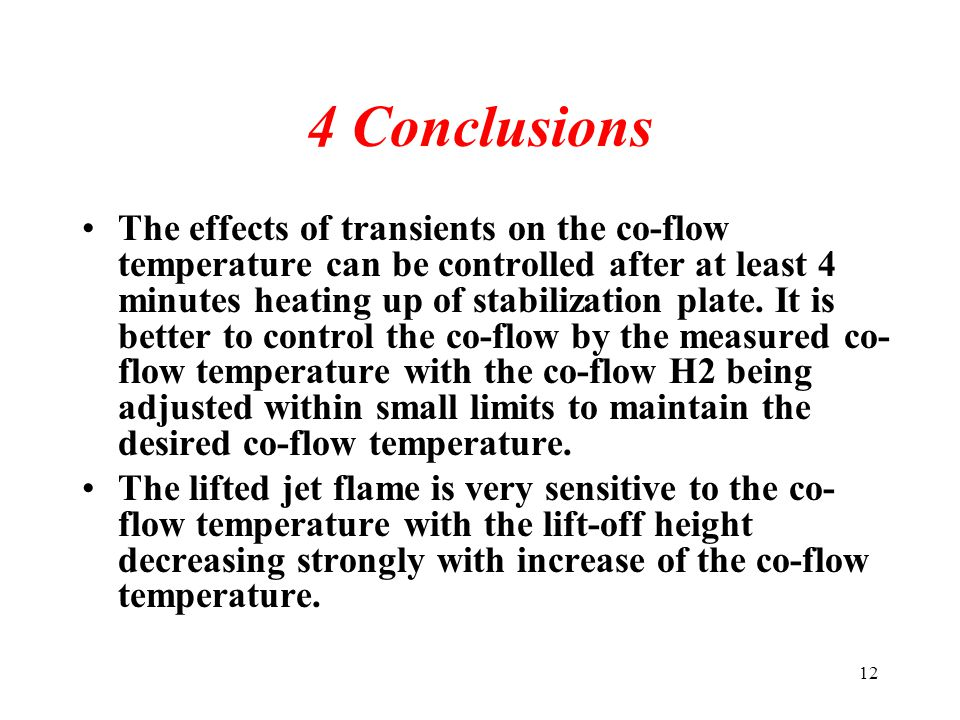 12 4 Conclusions The effects of transients on the co-flow temperature can be controlled after at least 4 minutes heating up of stabilization plate.