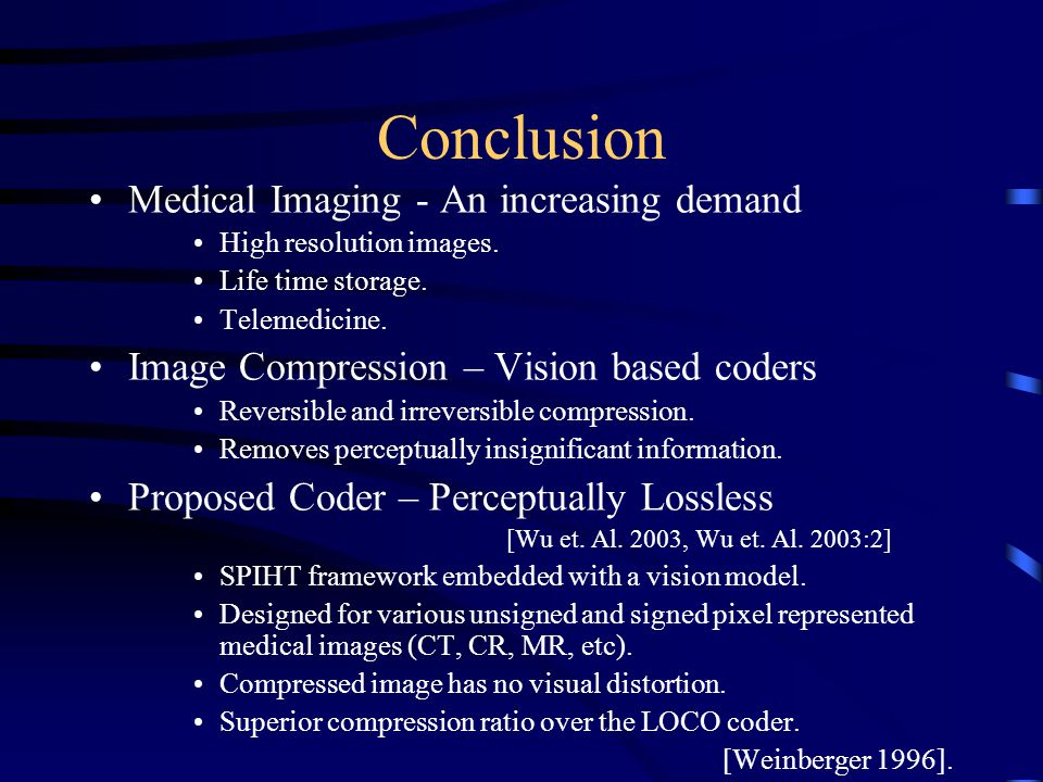 Conclusion Medical Imaging - An increasing demand High resolution images.
