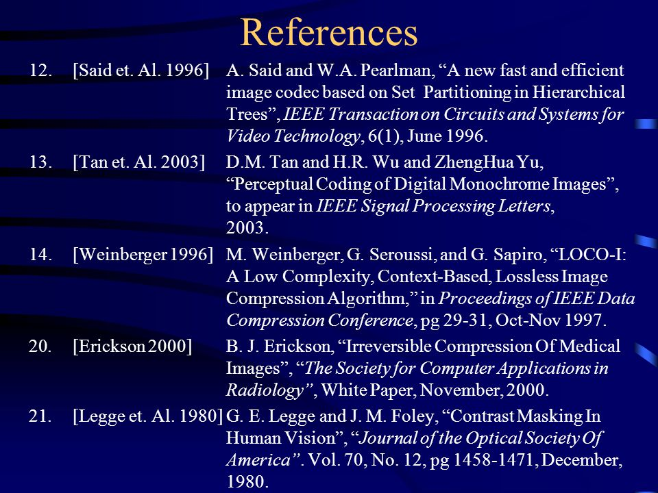 References 12.[Said et. Al. 1996]A. Said and W.A.