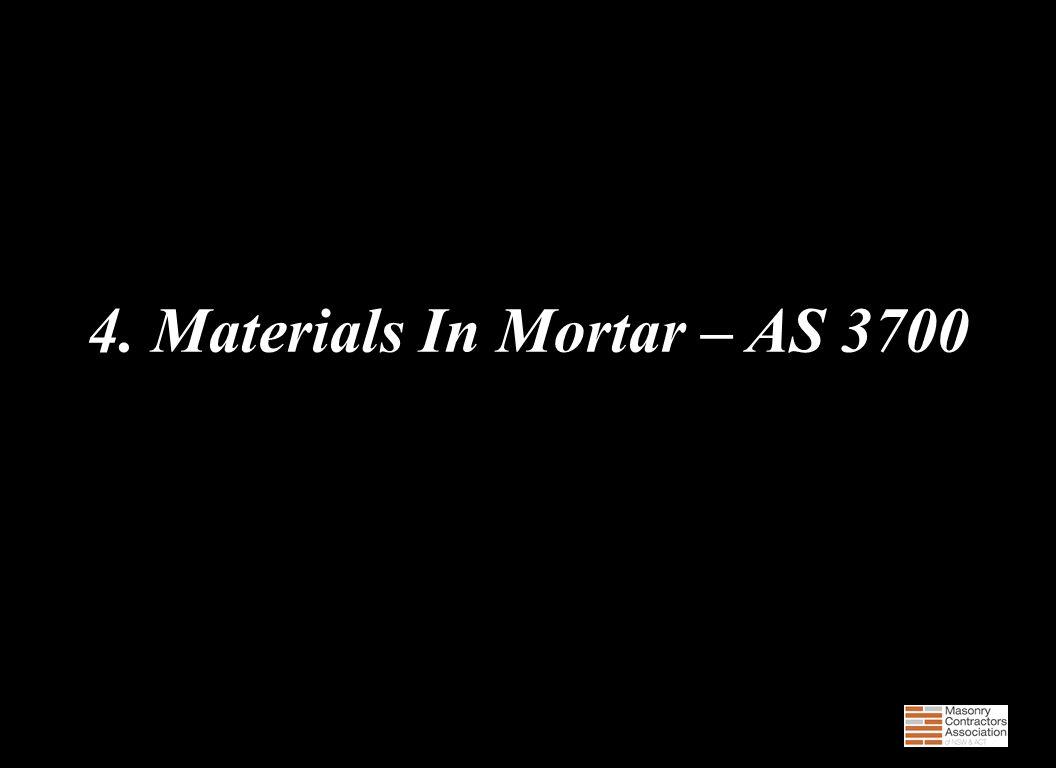 4. Materials In Mortar – AS 3700 100