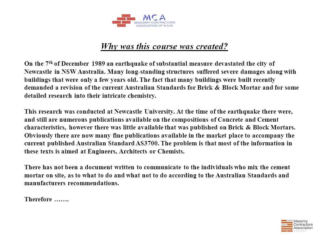 Why was this course was created? On the 7 th of December 1989 an earthquake of substantial measure devastated the city of Newcastle in NSW Australia.