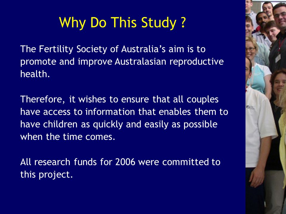 Conclusions: 'It takes two to tango' Fertility is a couple issue not a woman's issue Socially – Medically - Personally
