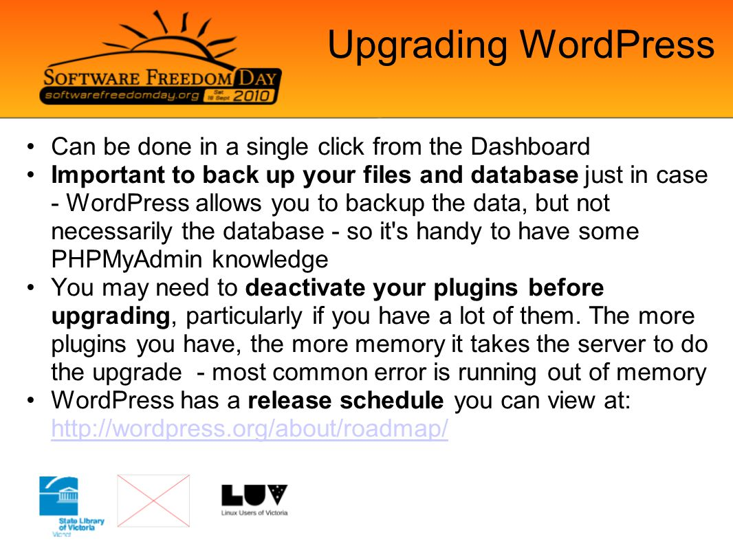 Upgrading plugins Upgrade one at a time If things go wrong, use a process of elimination - deactivate all plugins and re-activate them one at a time until you find the one that is causing you grief Many plugins have comments and ratings - good to read through them and get a sense of how often the plugin is upgraded and how much support the author is providing for it