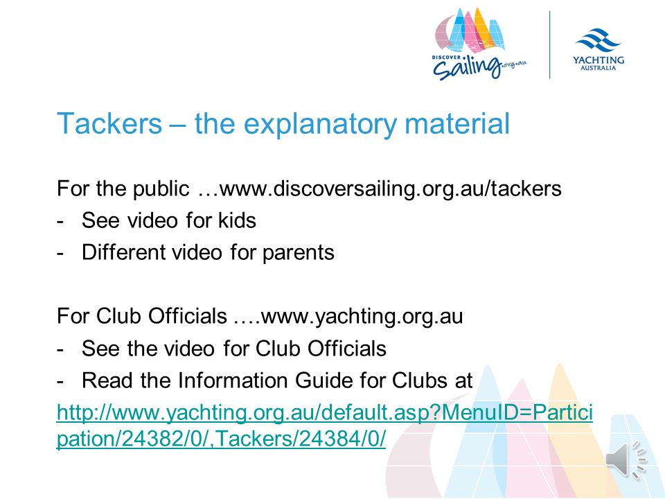 Suggested Actions for Club Committees If participation is a priority, agree whether Juniors and People of all abilities, and their families are priority target participation groups for you If so Invite your State Association to come and talk about them Read the explanatory material on the Yachting Australia website yachting.org.au/participation