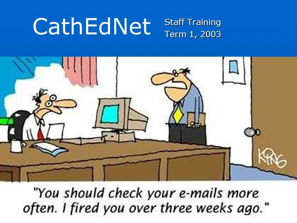 Staff Training Term 1, 2003 CathEdNet