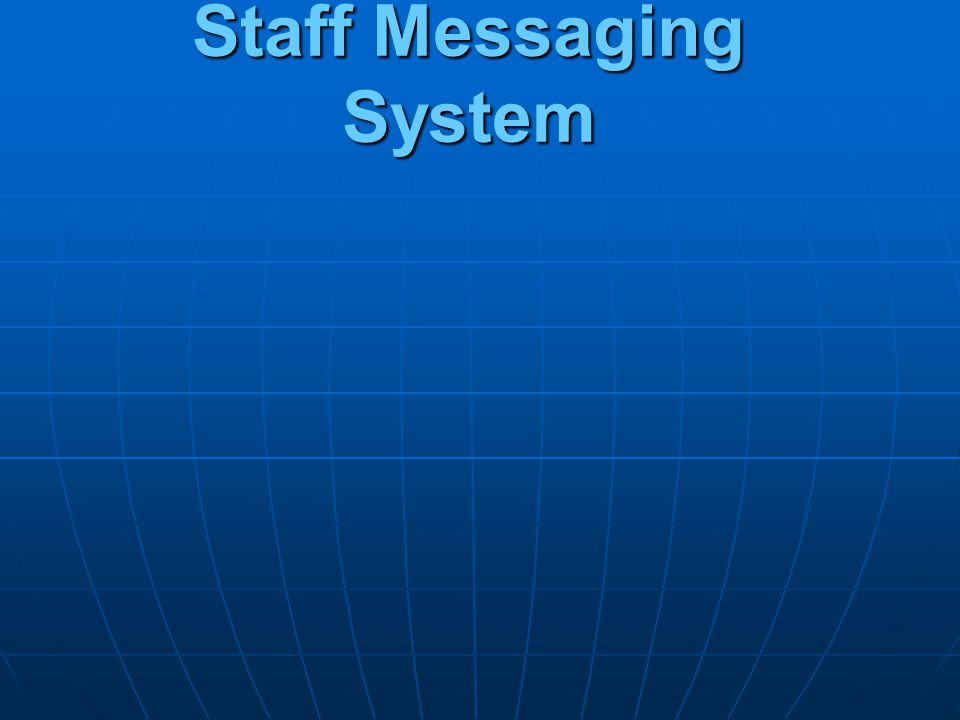 Staff Messaging System