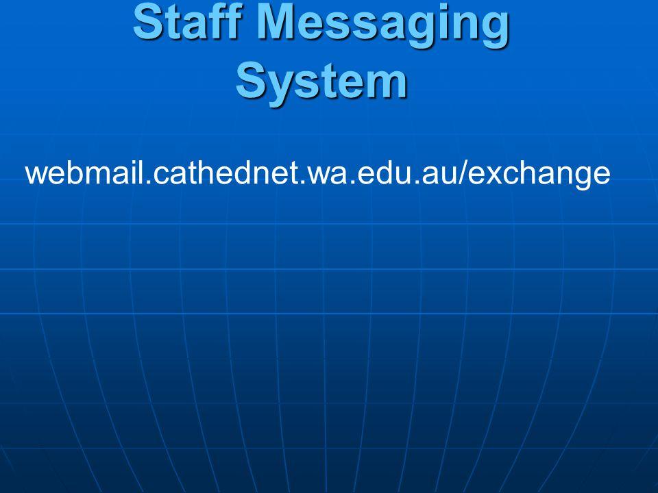 Staff Messaging System webmail.cathednet.wa.edu.au/exchange