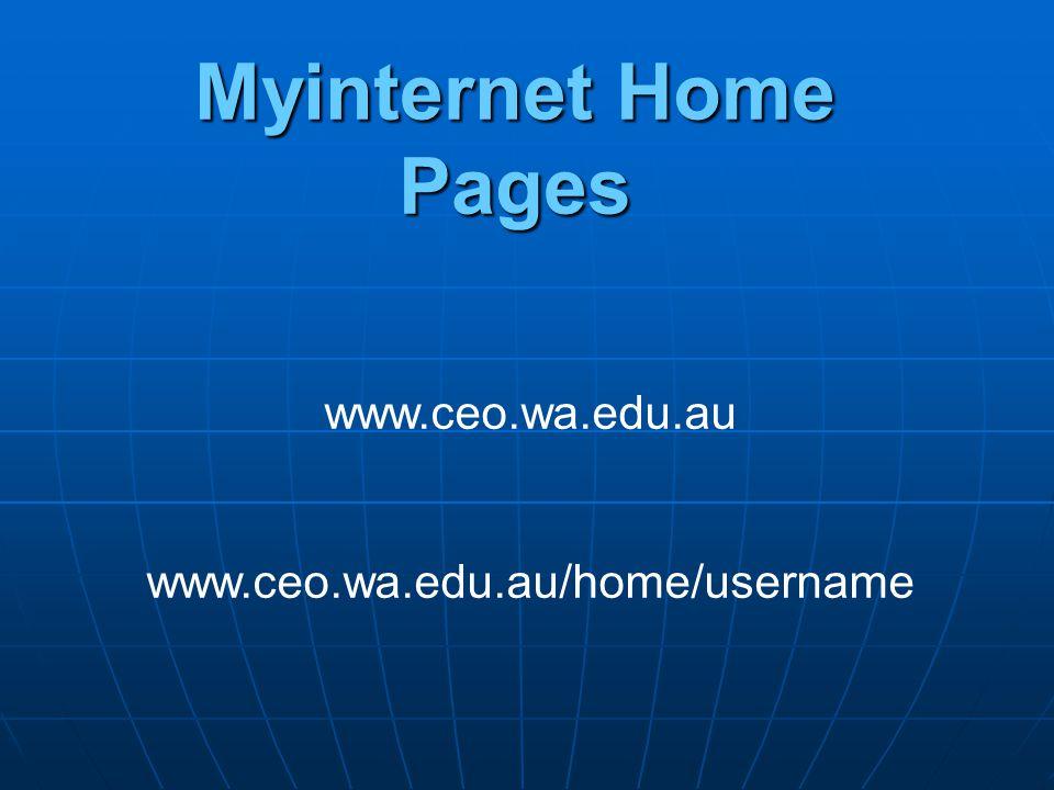 www.ceo.wa.edu.au www.ceo.wa.edu.au/home/username Myinternet Home Pages