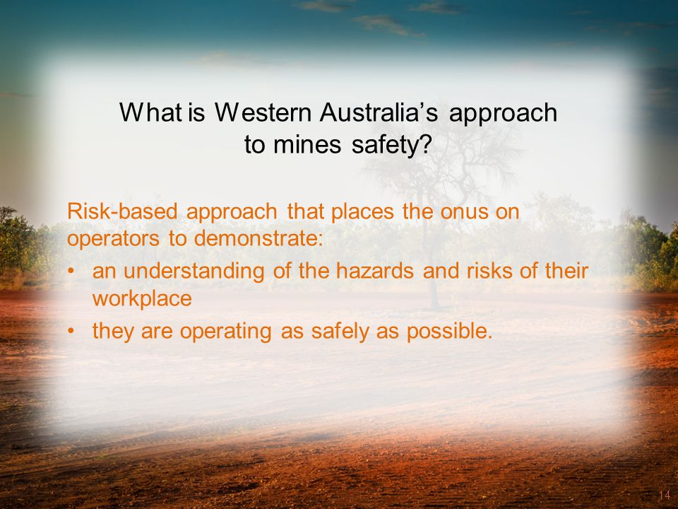 www.dmp.wa.gov.au/ResourcesSafety What is Western Australia's approach to mines safety.