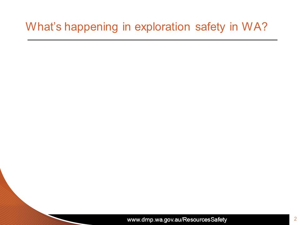 What's happening in exploration safety in WA 2