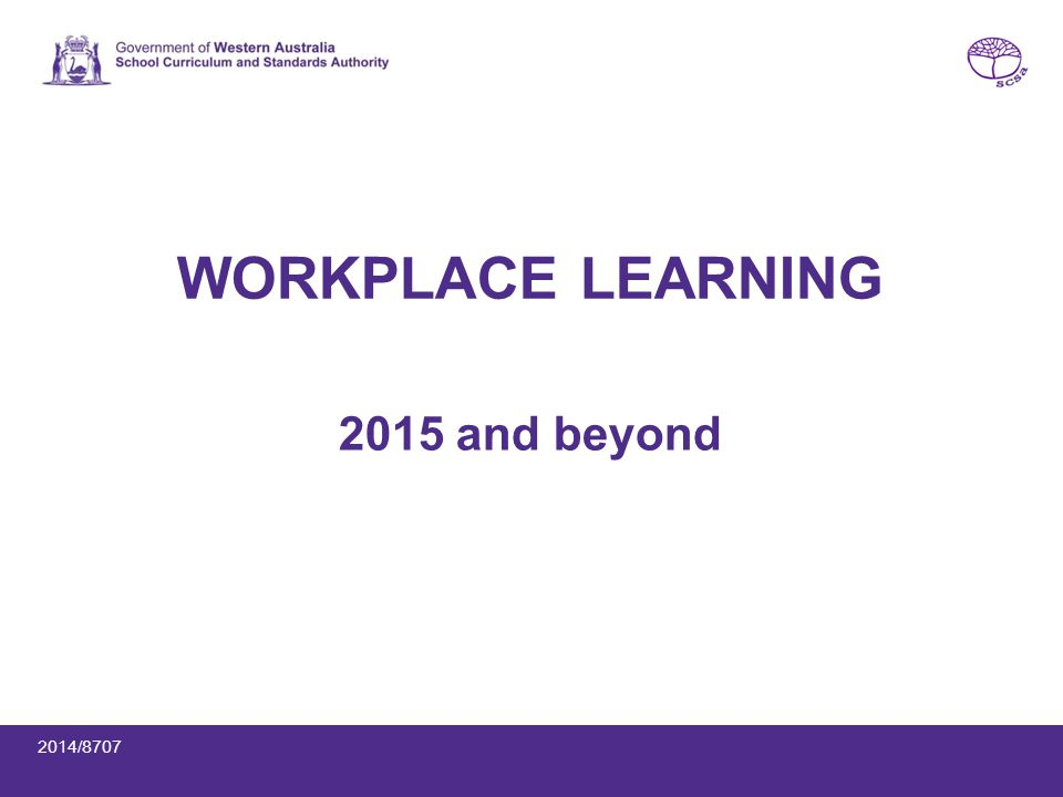 WORKPLACE LEARNING 2015 and beyond 2014/8707