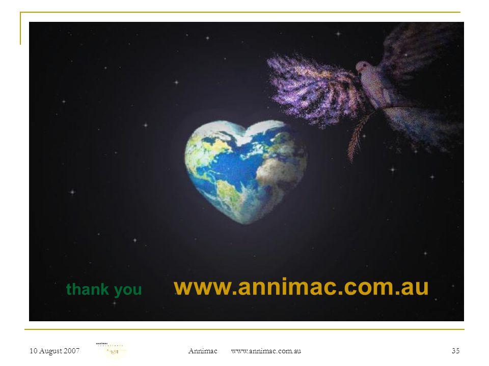 10 August 2007 Annimac www.annimac.com.au 35 thank you www.annimac.com.au