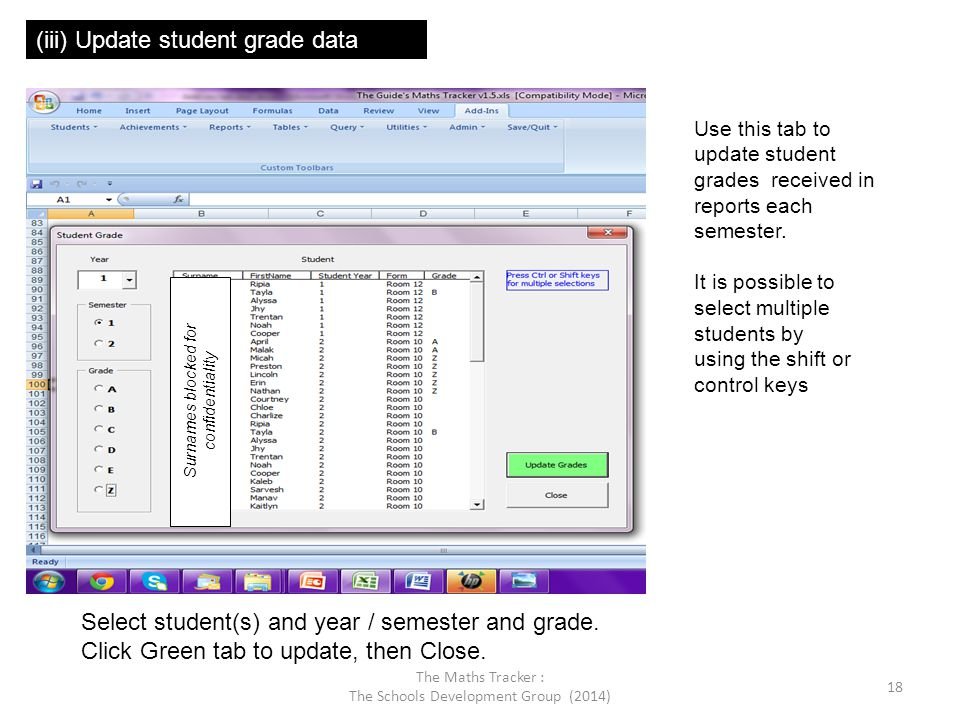 (iii) Update student grade data Use this tab to update student grades received in reports each semester. It is possible to select multiple students by