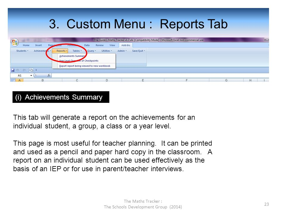 3. Custom Menu : Reports Tab (i) Achievements Summary This tab will generate a report on the achievements for an individual student, a group, a class