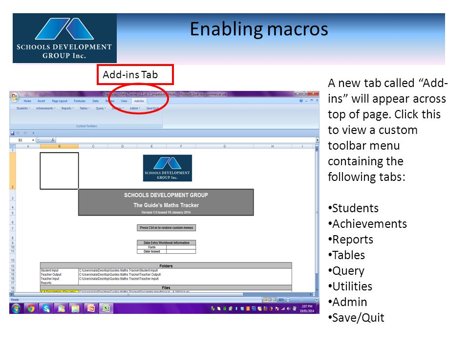 "Enabling macros A new tab called ""Add- ins"" will appear across top of page. Click this to view a custom toolbar menu containing the following tabs: St"