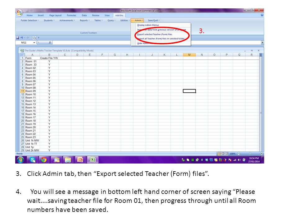 "3. 3.Click Admin tab, then ""Export selected Teacher (Form) files"". 4. You will see a message in bottom left hand corner of screen saying ""Please wait."