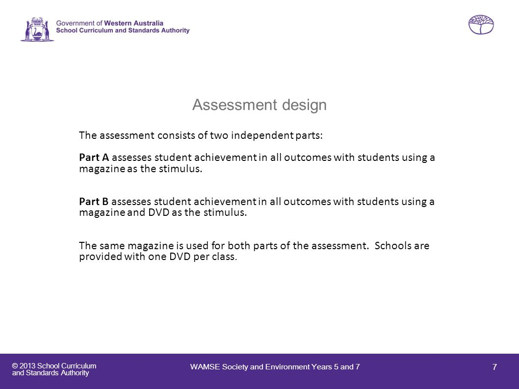 © 2013 School Curriculum and Standards Authority Resources on Website Educational Measurement website http://www.curriculum.wa.edu.au/internet/Years_K10/WAMSE WAMSE resources: Information for teachers 2013 Sample test papers with answers 2012 test papers and marking guides WAMSE marker online application form 2013 WAMSE contact details: Phone:08 94429465 Fax:08 94429489 Email:wamse@scsa.wa.edu.au WAMSE Society and Environment Years 5 and 7 18