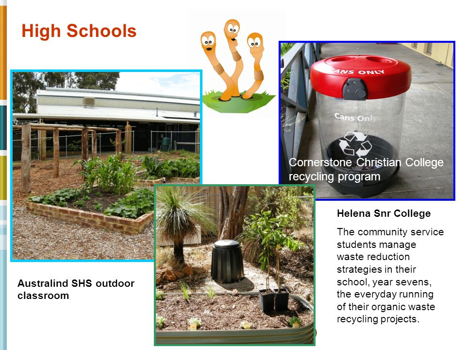Australind SHS outdoor classroom Cornerstone Christian College recycling program Helena Snr College The community service students manage waste reduction strategies in their school, year sevens, the everyday running of their organic waste recycling projects.