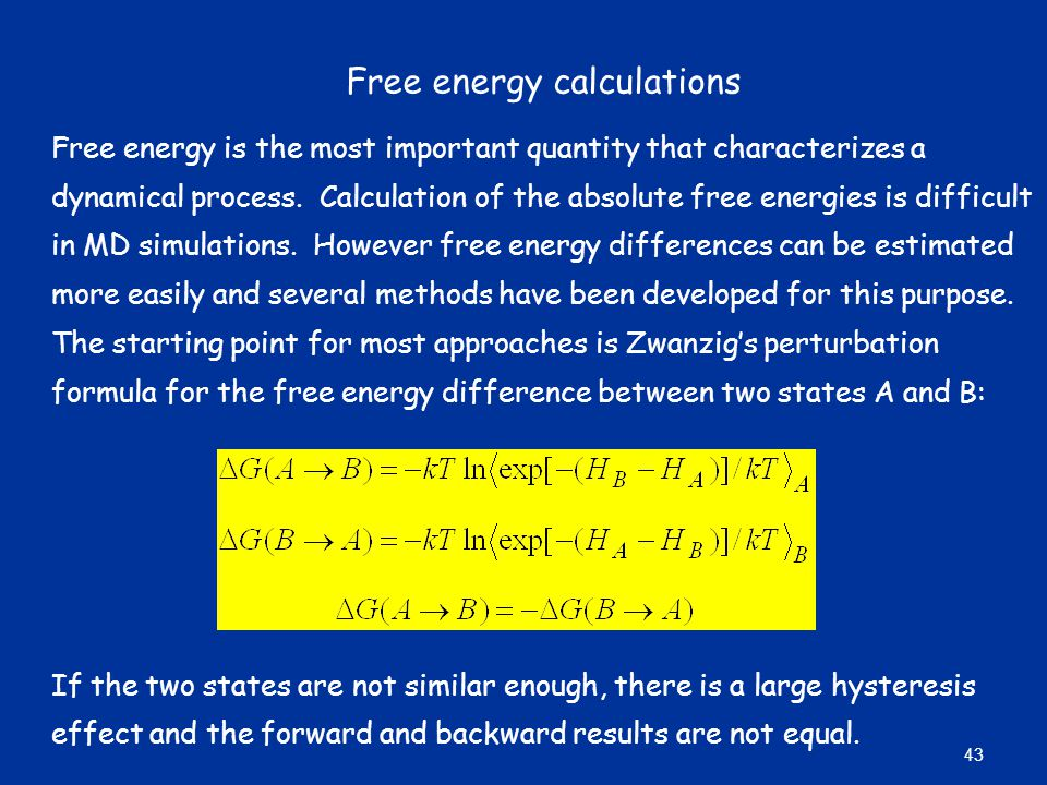 Free energy calculations Free energy is the most important quantity that characterizes a dynamical process.