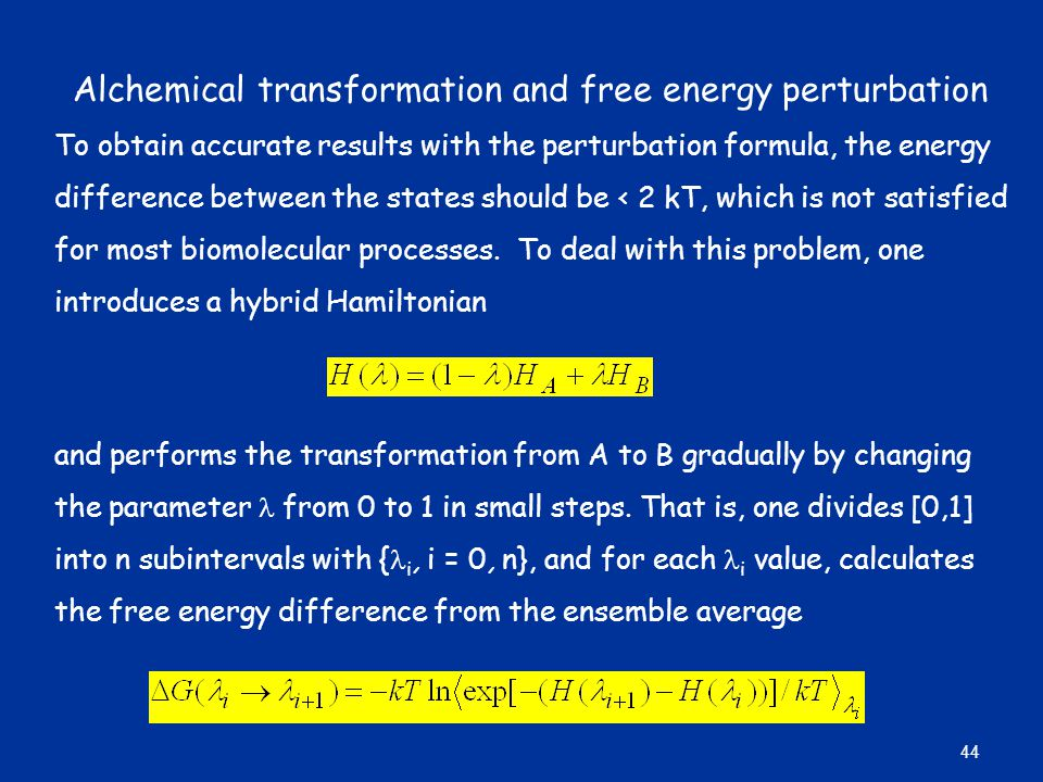 Alchemical transformation and free energy perturbation To obtain accurate results with the perturbation formula, the energy difference between the sta
