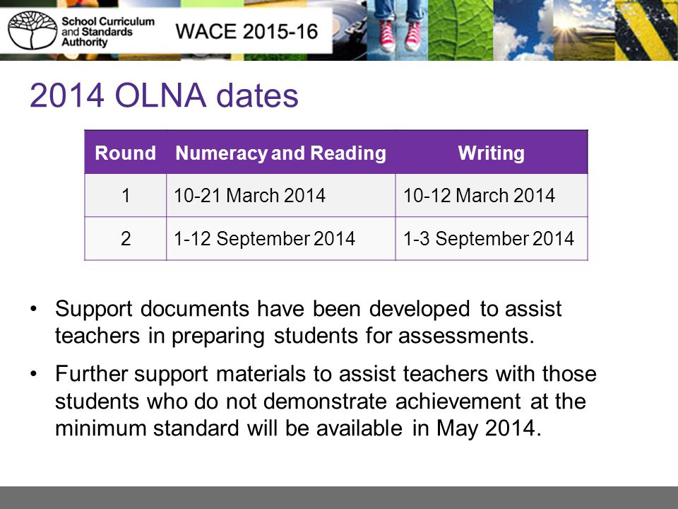 2014 OLNA dates Support documents have been developed to assist teachers in preparing students for assessments.