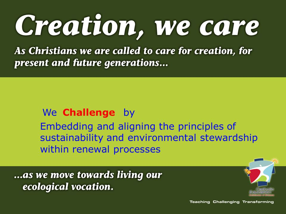 Embedding and aligning the principles of sustainability and environmental stewardship within renewal processes WeChallengeby
