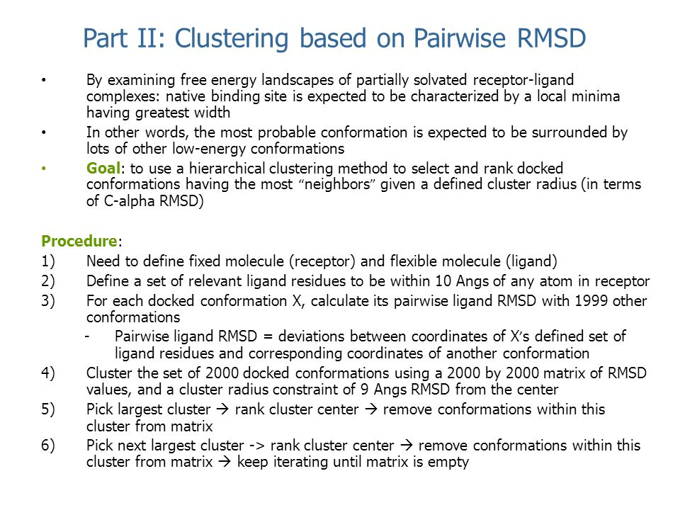 Part II: Clustering based on Pairwise RMSD By examining free energy landscapes of partially solvated receptor-ligand complexes: native binding site is
