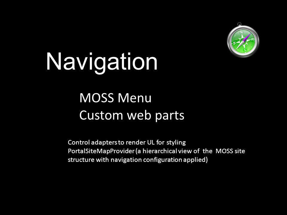 Navigation MOSS Menu Custom web parts Control adapters to render UL for styling PortalSiteMapProvider (a hierarchical view of the MOSS site structure