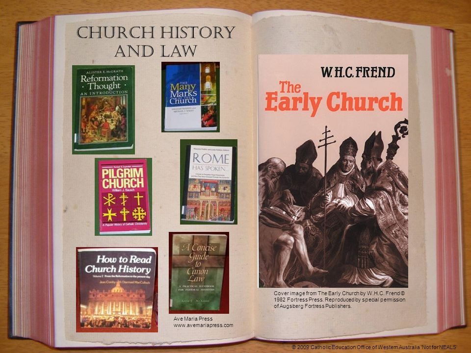 Church History and Law Ave Maria Press www.avemariapress.com Cover image from The Early Church by W.H.C.