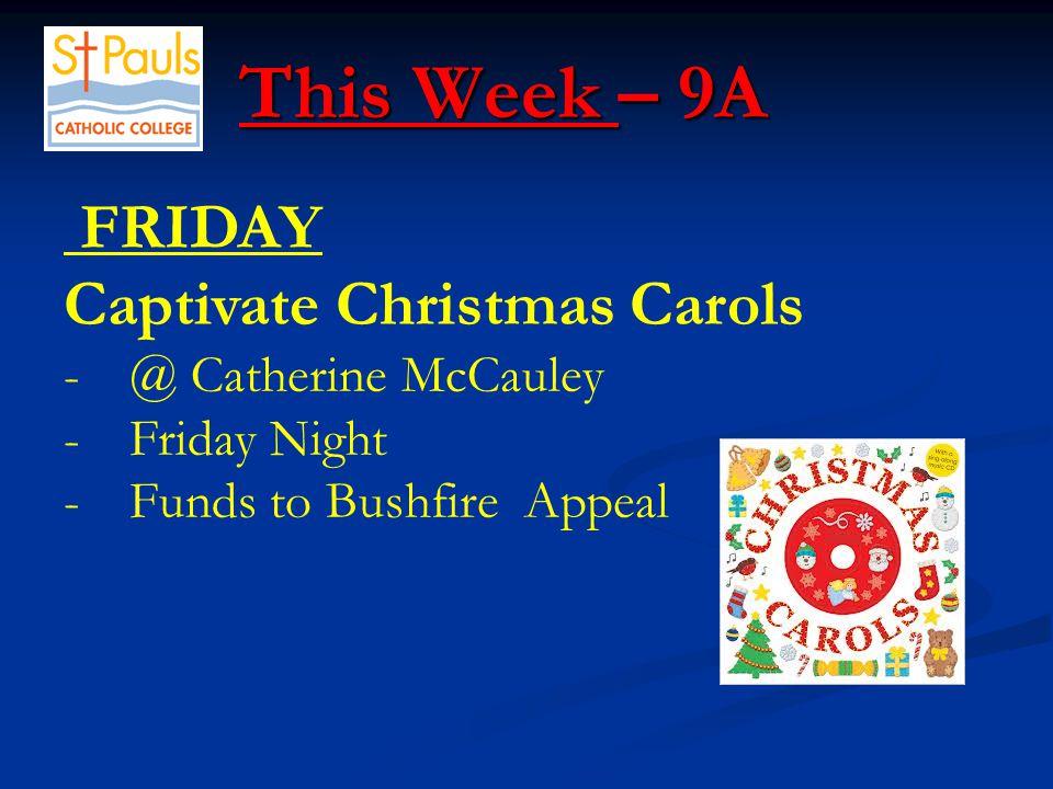 This Week – 9A This Week – 9A SATURDAY NIGHT OLQP Parish Christmas Carols - 7.30pm