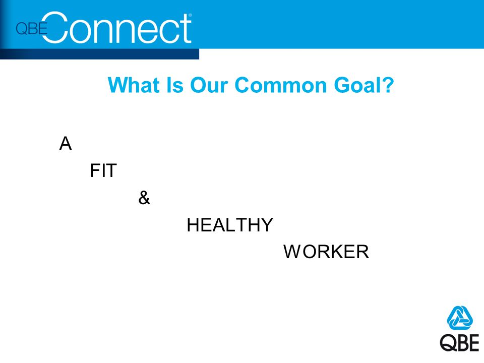 What Is Our Common Goal A FIT & HEALTHY WORKER