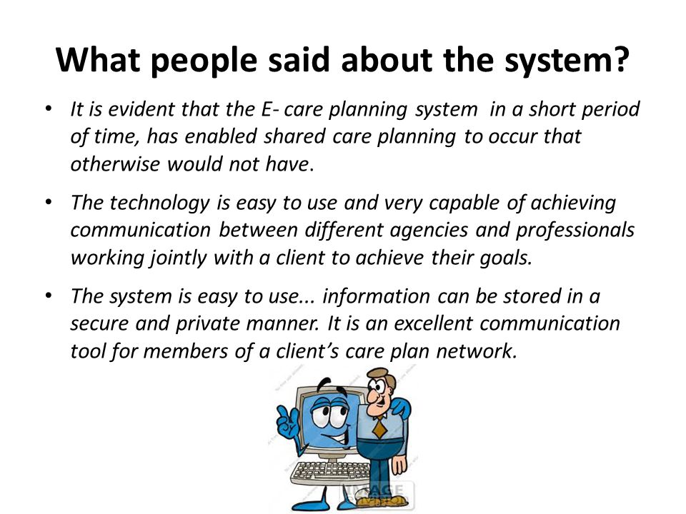 What people said about the system.