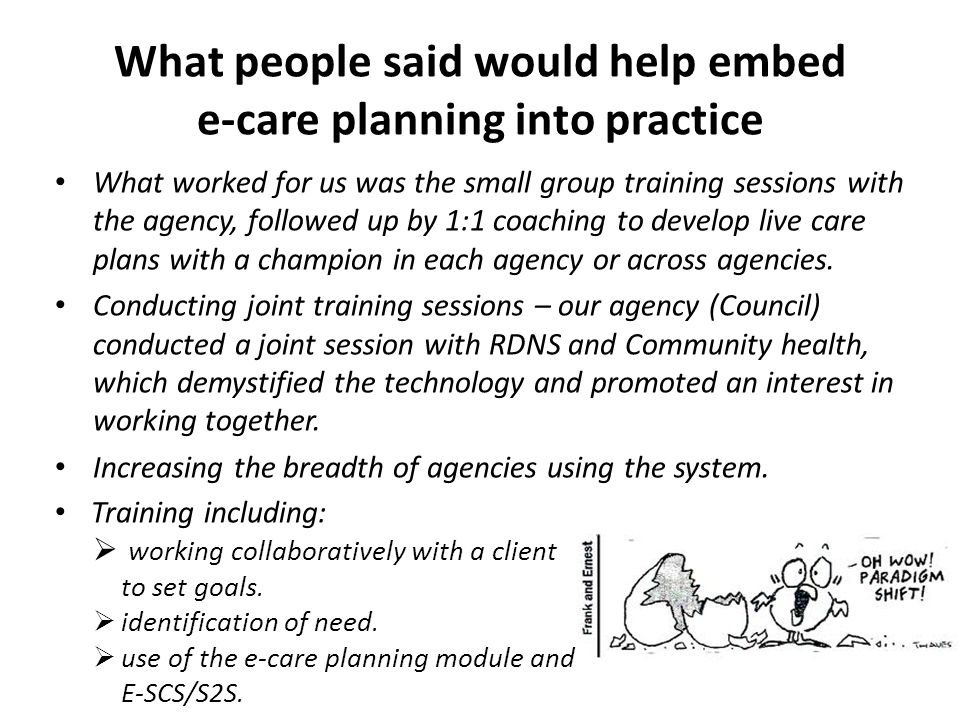 What people said would help embed e-care planning into practice Training including:  working collaboratively with a client to set goals.