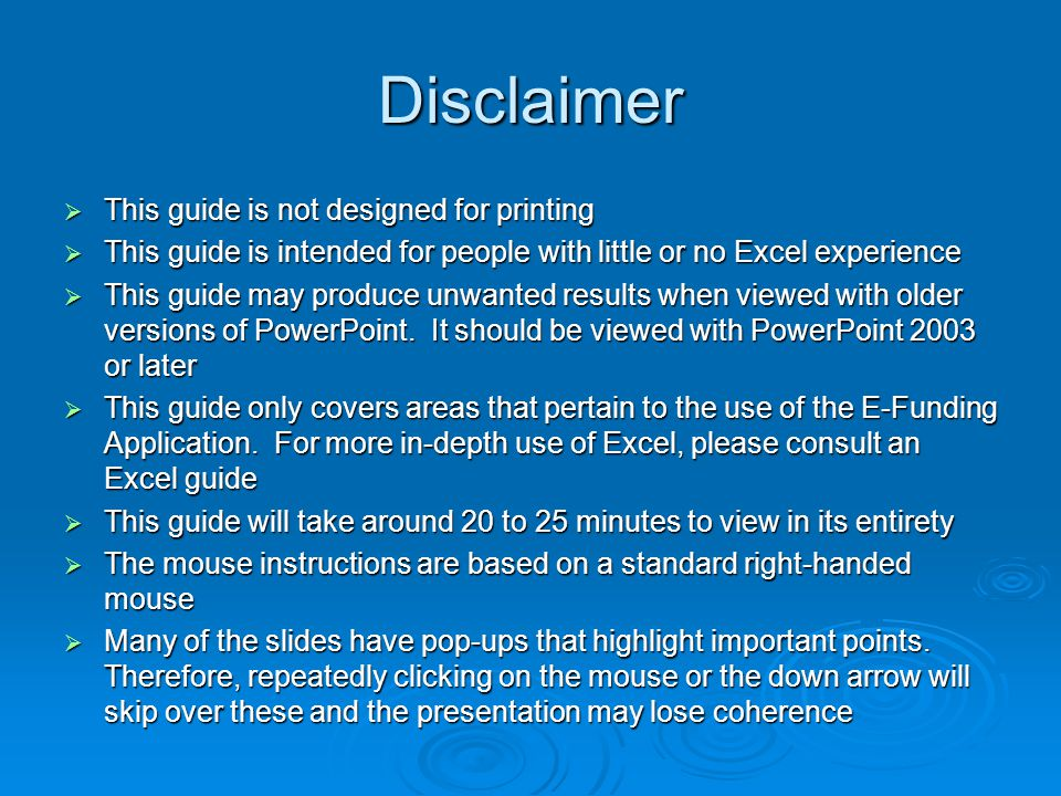 Disclaimer  This guide is not designed for printing  This guide is intended for people with little or no Excel experience  This guide may produce u