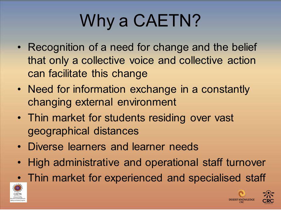 Why a CAETN.