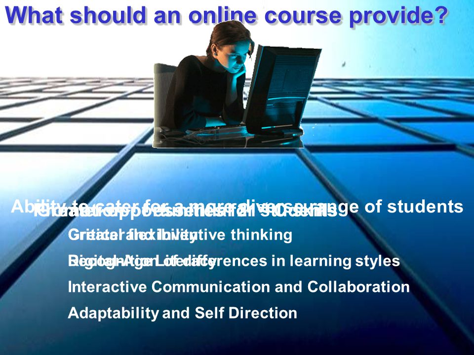 Exploring good practice in online Instruction Exploring good practice in online Instruction Synchronous and Asynchronous blend Enhancing the learning experience Improving learning outcomes Student Centred Learning focus Constructivist Learning Theories: Active and interactive learning Collaboration and problem solving Skilful use of technology Online Instructor's role as Facilitator Independent Learning