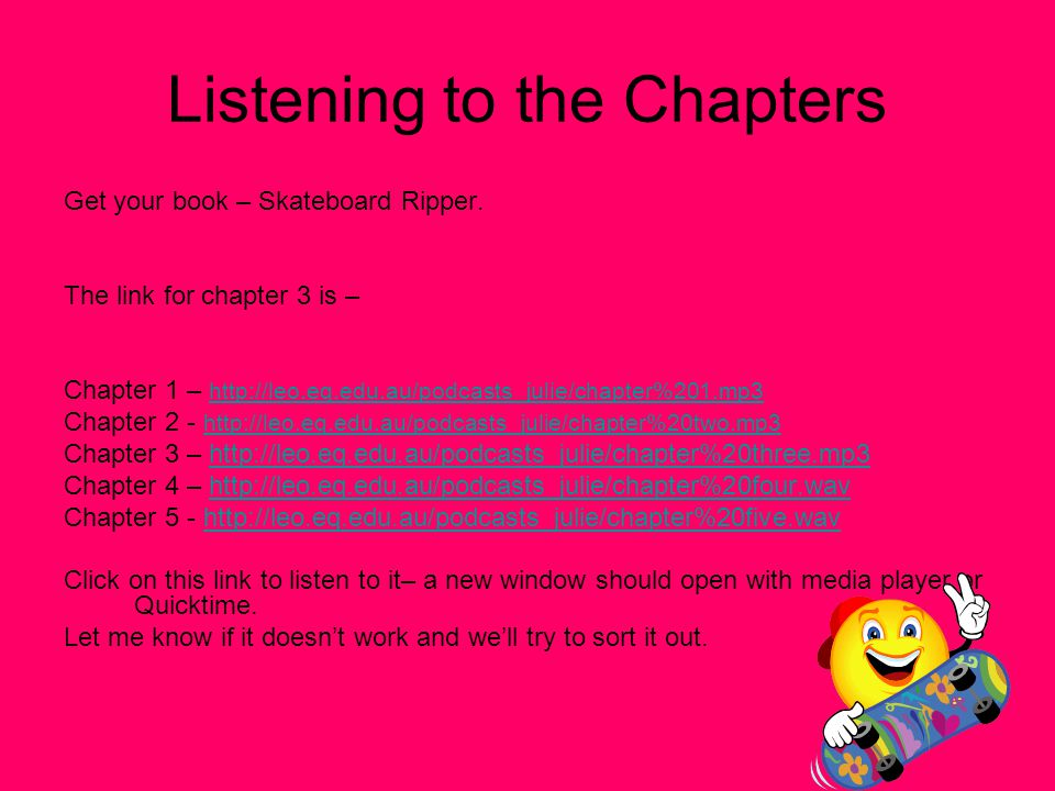 Listening to the Chapters Get your book – Skateboard Ripper.