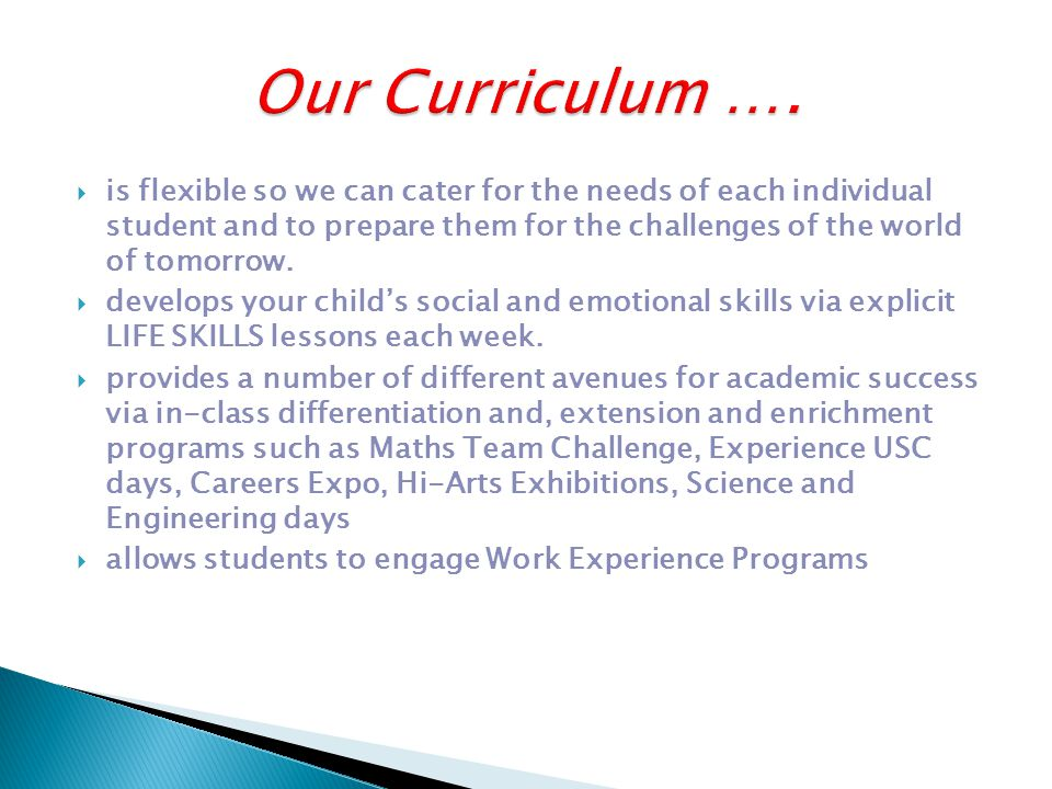  We offer multiple pathways for students to develop to their full potential in a SAFE, FRIENDLY and SUPPORTIVE environment
