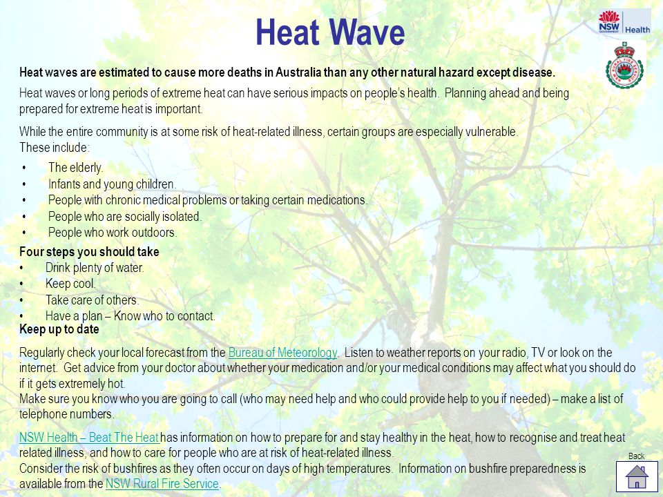 Heat waves are estimated to cause more deaths in Australia than any other natural hazard except disease.