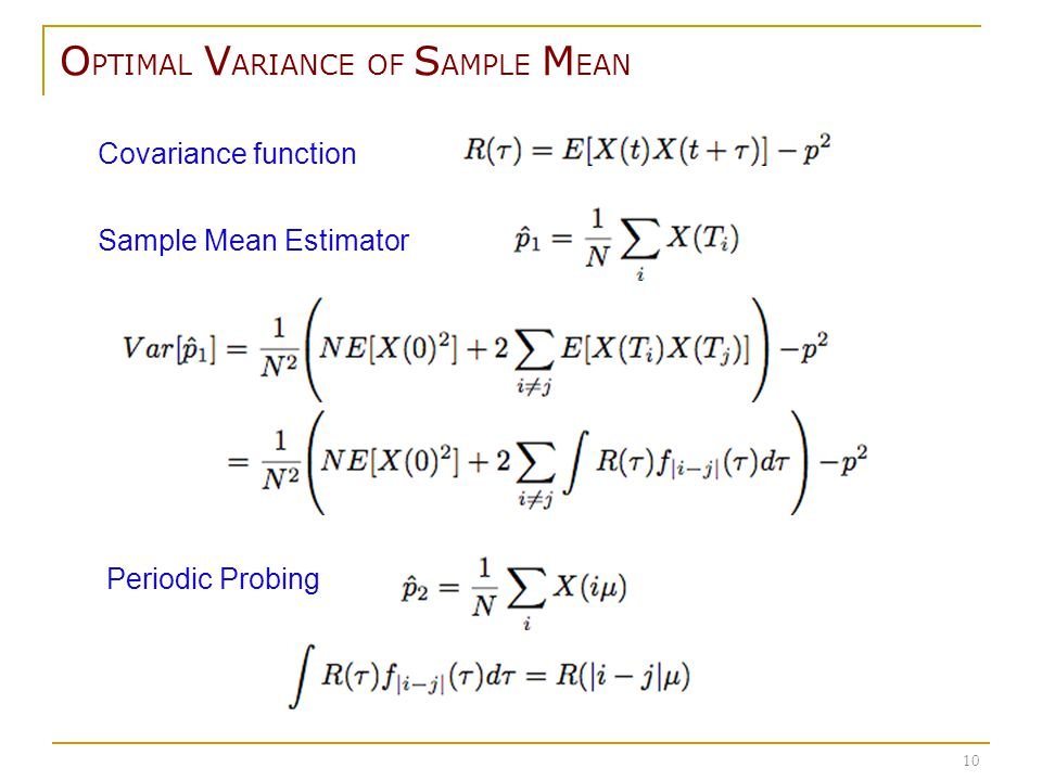 O PTIMAL V ARIANCE OF S AMPLE M EAN 10 Covariance function Sample Mean Estimator Periodic Probing