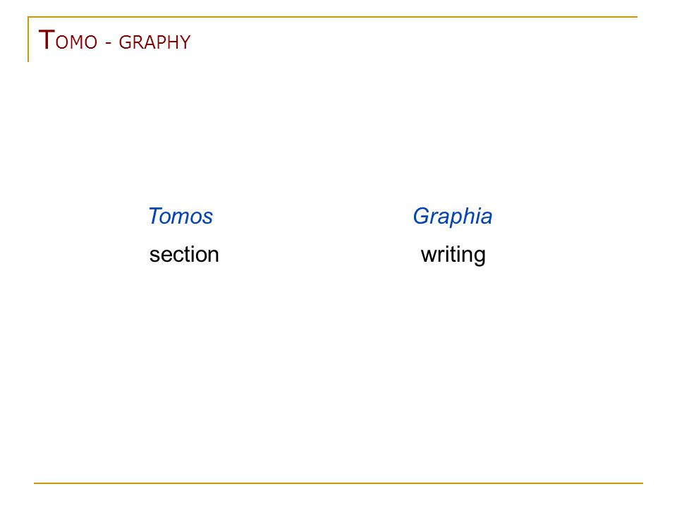 T OMO - GRAPHY Tomos section Graphia writing