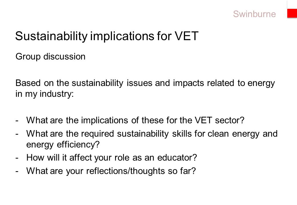 Swinburne Group discussion Based on the sustainability issues and impacts related to energy in my industry: -What are the implications of these for the VET sector.