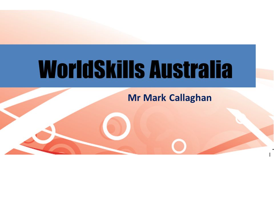WorldSkills Australia Mr Mark Callaghan