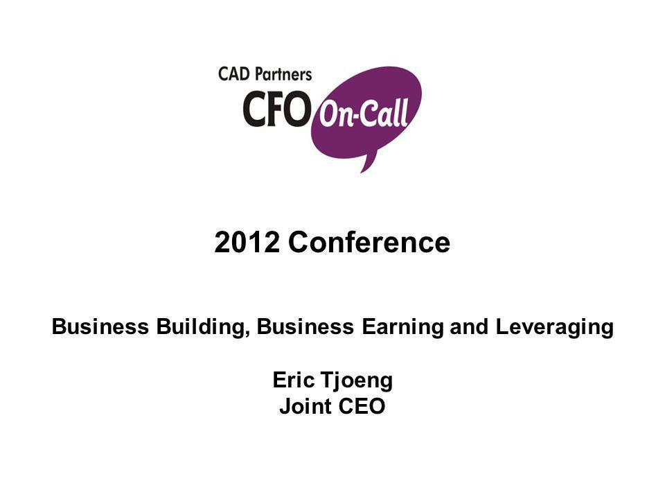 2012 Conference Business Building, Business Earning and Leveraging Eric Tjoeng Joint CEO