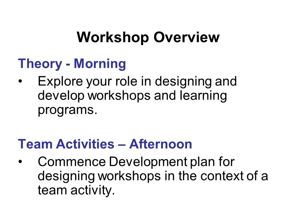 Workshop Topics 1.Define the parameters of the learning program in consultation with clients.
