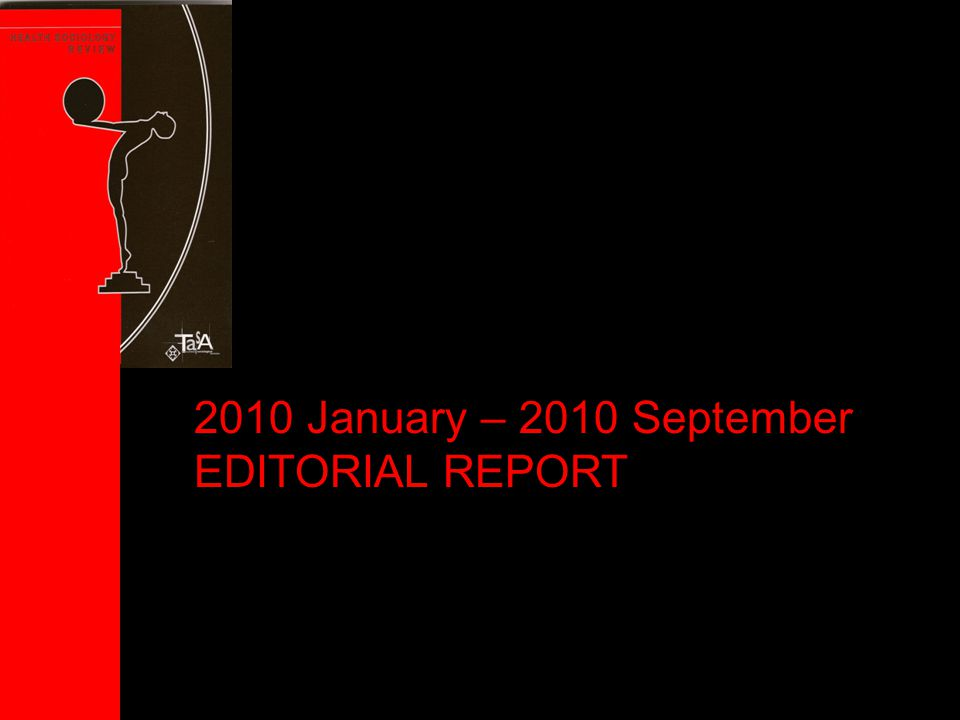 2010 January – 2010 September EDITORIAL REPORT