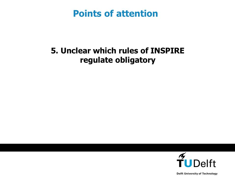 5. Unclear which rules of INSPIRE regulate obligatory Points of attention