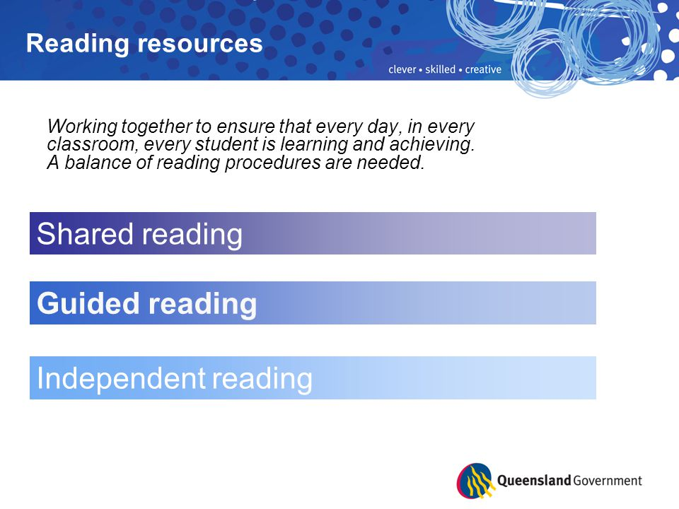 Reading resources Working together to ensure that every day, in every classroom, every student is learning and achieving.