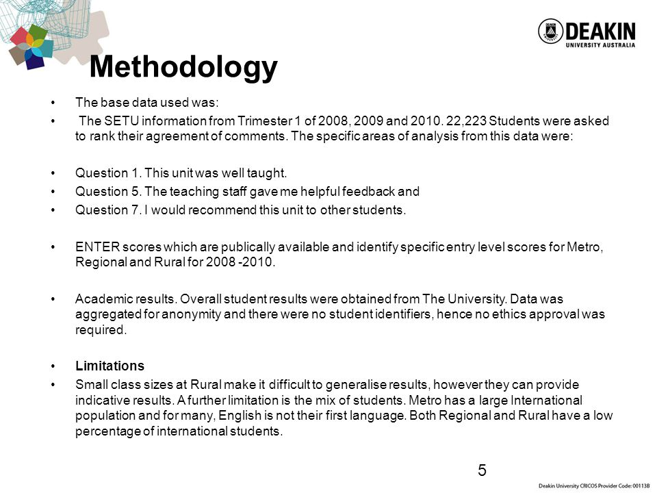 5 Methodology The base data used was: The SETU information from Trimester 1 of 2008, 2009 and 2010.